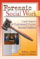 Forensic Social Work: Legal Aspects of Professional Practice