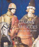 Italian Frescoes: The Age of Giotto...