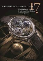 Wristwatch Annual 2017: The Catalog ...