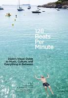 128 Beats Per Minute: Diplo's Guide...
