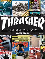 Thrasher Magazine: Cover Story