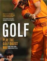 Golf: How to Play the Golf Digest Way