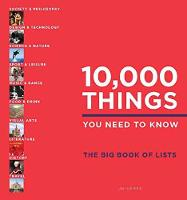 10,000 Things You Need to Know: The...