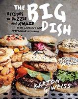 The Big Dish: Recipes to Dazzle and...