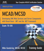 MCAD/MCSD Training Guide (70-310):...