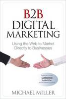 B2B Digital Marketing: Using the Web...