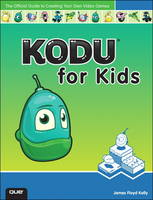 Kodu for Kids: The Official Guide to...