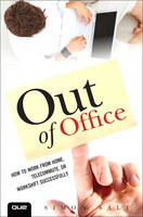 Out of Office: How to Work from Home,...