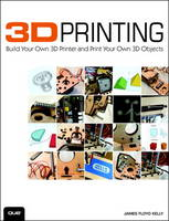 3D Printing: Build Your Own 3D ...