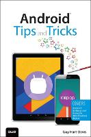 Android Tips and Tricks: Covers...