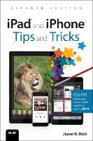 iPad and iPhone Tips and Tricks:...