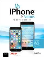 My iPhone for Seniors: Covers all...