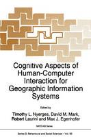 Cognitive Aspects of Human-Computer Interaction for Geographic Information Systems