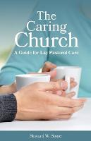 The Caring Church: A Guide for Lay...