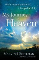 My Journey to Heaven: What I Saw and...