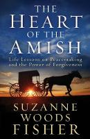 The Heart of the Amish: Life Lessons...