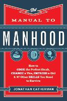 The Manual to Manhood: How to Cook ...