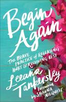 Begin Again: The Brave Practice of...