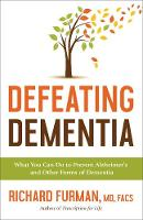 Defeating Dementia: What You Can Do ...