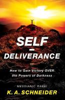 Self-Deliverance: How to Gain Victory...