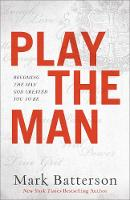 Play the Man: Becoming the Man God...