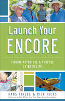Launch Your Encore: Finding Adventure...