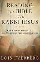 Reading the Bible with Rabbi Jesus:...