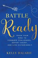 Battle Ready: Train Your Mind to...