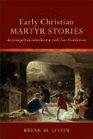 Early Christian Martyr Stories: An...