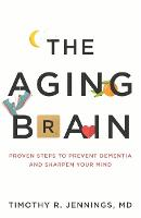 The Aging Brain: Proven Steps to...