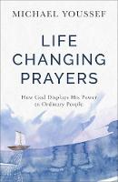 Life-Changing Prayers: How God...