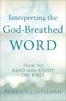 Interpreting the God-Breathed Word:...