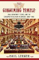 The Consuming Temple: Jews, ...