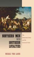 Northern Men with Southern Loyalties:...