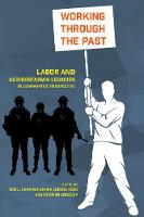 Working Through the Past: Labor and...
