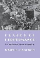 Places of Performance: Semiotics of...