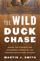 The Wild Duck Chase: Inside the...