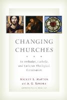 Changing Churches: An Orthodox,...