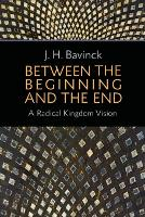 Between the Beginning and the End: A...