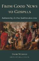 From Good News to Gospels: What Did...