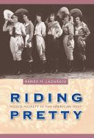 Riding Pretty: Rodeo Royalty in the...