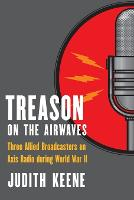 Treason on the Airwaves: Three Allied...
