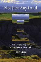 Not Just Any Land: A Personal and...