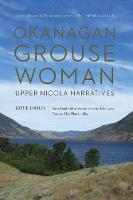 Okanagan Grouse Woman: Upper Nicola...