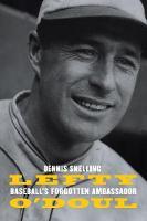 Lefty O'Doul: Baseball's Forgotten...