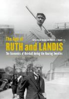 The Age of Ruth and Landis: The...