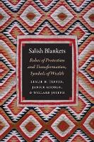 Salish Blankets: Robes of Protection...