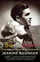 I Do and I Don't: A History of...