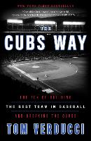 The Cubs Way: The Zen of Building the...