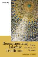 Reconfiguring Islamic Tradition:...
